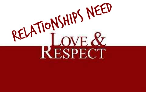 Relationships – love and respect